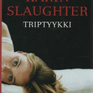 Slaughter Karin:Triptyykki (120149)
