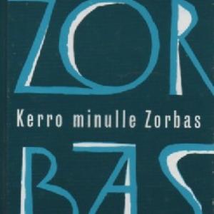 Kazantzakis Niko:Kerro minulle Zorbas (120380)